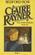 Bedford Row (Book 5 of The Performers) ebook by Claire Rayner