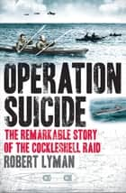 Operation Suicide ebook by Robert Lyman