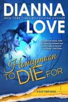 Honeymoon To Die For ebook by Dianna Love