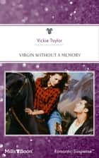 Virgin Without A Memory ebook by Vickie Taylor