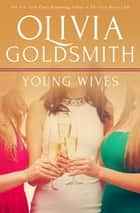 Young Wives ebook by Olivia Goldsmith