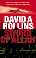 Sword of Allah: A Tom Wilkes Novel 2 ebook by David A. Rollins, David Rollins