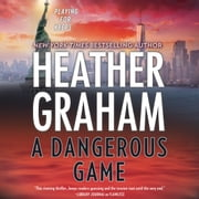 Dangerous Game, A audiobook by Heather Graham