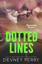 Dotted Lines ebook by Devney Perry