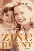 The Year of the Zinc Penny - A Novel ebook by Rick DeMarinis
