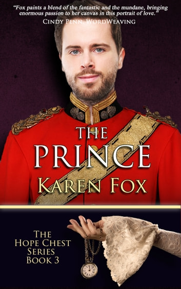 The Prince - Hope Chest Series, Book 3 ebook by Karen Fox