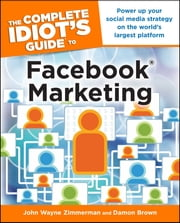 The Complete Idiot's Guide to Facebook Marketing ebook by John Wayne Zimmerman,Damon Brown