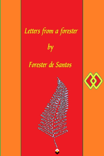 Letters From a Forester ebook by Forester de Santos