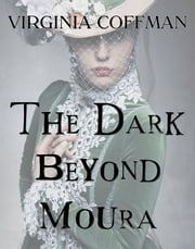The Dark Beyond Moura ebook by Virginia Coffman