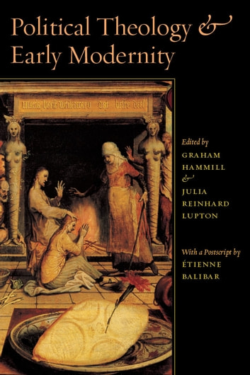 Political Theology and Early Modernity ebook by Étienne Balibar