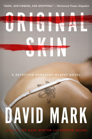 Original Skin - A Detective Sergeant McAvoy Novel ebook by David Mark