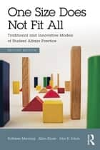 One Size Does Not Fit All - Traditional and Innovative Models of Student Affairs Practice ebook by Kathleen Manning, Jillian Kinzie, John H Schuh