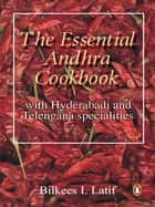 Essential Andhra Cookbook ebook by Latif Bilkees
