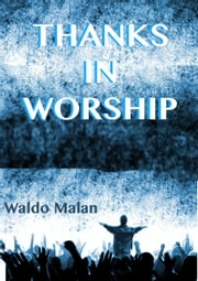 Thanks in Worship ebook by Waldo Malan