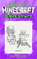 Diary of a Minecraft Adventure: Book 3 ebook by Isabel Jones