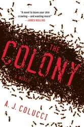 The Colony - A Novel ebook by A. J. Colucci
