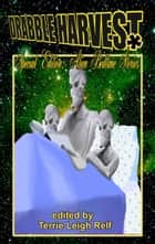 Drabble Harvest Special Edition #1: Alien Bedtime Stories ebook by Terrie Relf