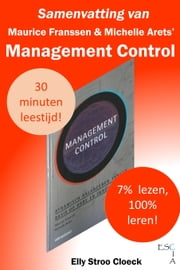 Samenvatting van Maurice Franssen & Michelle Arets' Management Control ebook by Elly Stroo Cloeck
