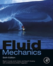 Fluid Mechanics ebook by Pijush K. Kundu,Ira M. Cohen,David R Dowling