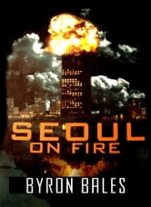 Seoul On Fire ebook by Byron Bales
