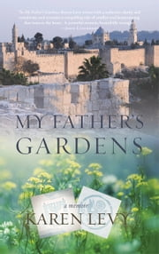 My Father's Gardens ebook by Karen Levy