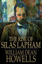 The Rise of Silas Lapham ebook by William Dean Howells