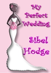 My Perfect Wedding ebook by Sibel Hodge