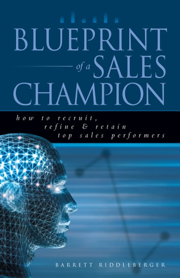 Blueprint of a Sales Champion e-bok by Barrett Riddleberger