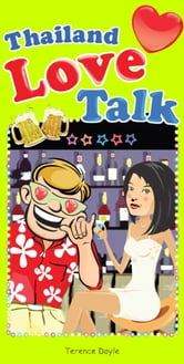 Thailand Love Talk ebook by Terence Doyle