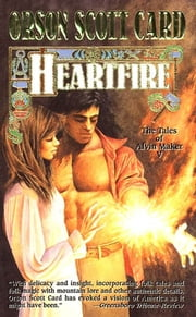 Heartfire - The Tales of Alvin Maker, Volume V ebook by Orson Scott Card