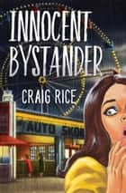 Innocent Bystander ebook by Craig Rice