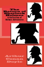 The Return of Sherlock Holmes - A Collection of Holmes Adventures ebook by Arthur Conan Doyle