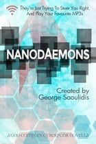 Nanodaemons - A God Complex Cyberpunk Story ebook by George Saoulidis