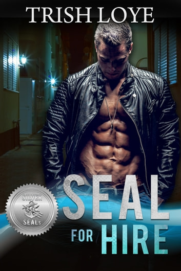 SEAL for Hire ebook by Trish Loye,Suspense Sisters