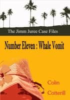 Number Eleven: Whale Vomit ebook by Colin Cotterill