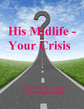 His Midlife: Your Crisis ebook by Tanya Carlysle