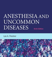 Anesthesia and Uncommon Diseases ebook by Lee A Fleisher