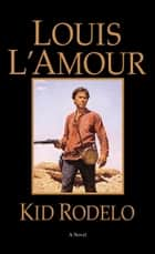 Kid Rodelo ebook by Louis L'Amour