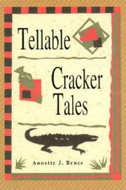 Tellable Cracker Tales ebook by Annette J Bruce