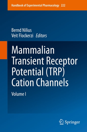 Mammalian Transient Receptor Potential (TRP) Cation Channels - Volume I ebook by