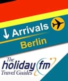 Berlin ebook by Holiday FM