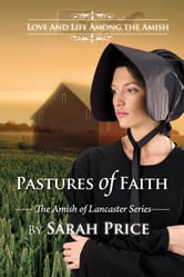 Pastures of Faith - The Amish of Lancaster: An Amish Romance ebook by Sarah Price