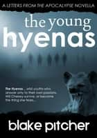 The Young Hyenas ebook by Blake Pitcher
