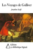 Les Voyages de Gulliver ebook by Jonathan Swift