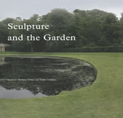 Sculpture and the Garden ebook by Patrick Eyres