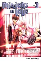 Missions of Love - Volume 3 ebook by Ema Toyama
