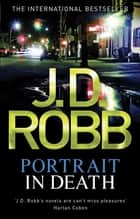 Portrait In Death - 16 ebook by J. D. Robb