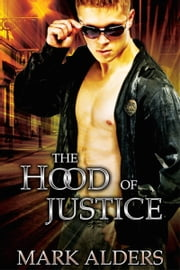 The Hood of Justice ebook by Mark Alders