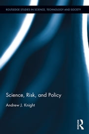 Science, Risk, and Policy ebook by Andrew J. Knight