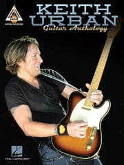Keith Urban Guitar Anthology ebook by Keith Urban